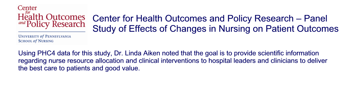 Center for Health Outcomes and Policy Research – Panel Study of Effects of Changes in Nursing on Patient Outcomes